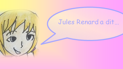 Jules Renard à dit...