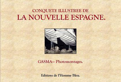 Conquête Illustrée de la Nouvelle Espagne : un livre d'art aux éditions L'Homme Bleu