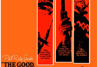 Mash Up: THE GOOD THE BAD AND THE CREEPY by Phil Retro Spector