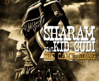 """One track a Day: """"She Came Along"""" by  Sharam feat Kid Cudi"""