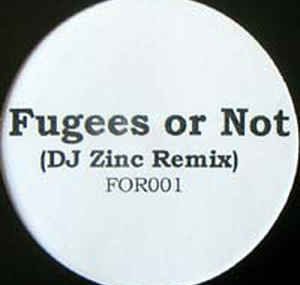 Cover: FUGEES OR NOT by DJ Zinc