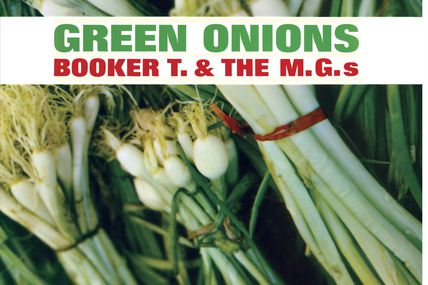 One track a day: GREEN ONIONS by Booker T & The M.G.'s