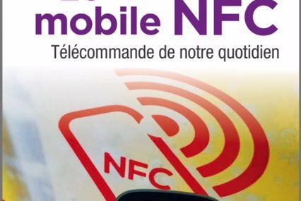 Le Mobile NFC, télécommande de notre quotidien ...