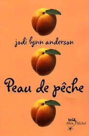 Chronique Livresque : Peau de pêche - Jodi Lynn Anderson 💜💮