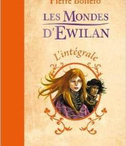 Chronique Livresque : Les Mondes d'Ewilan ( L'intégrale ) - Pierre Bottero 🌍🚺🌟