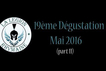 19 ème dégustation - Mai 2016 part II