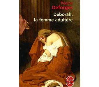 Deborah, la femme adultère de Régine DEFORGES