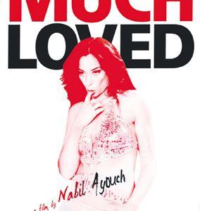 Much Loved interdit par le gouvernement marocain avant même d'avoir été soumis à la Commission de classification des films !