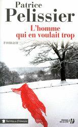 L'HOMME QUI EN VOULAIT DE TROP - Patrice PELISSIER