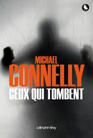 CEUX QUI TOMBENT - CONNELLY, Michael