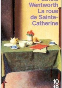 LA ROUE DE LA SAINTE CATHERINE - WENTWORTH, Patricia