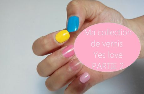Collection vernis à ongles à bas prix - Yes love - PARTIE 2