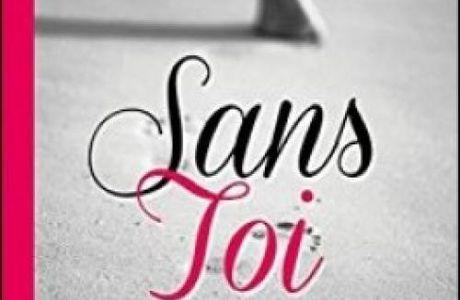 Sans toi T01 : L'envol - Amélie B.