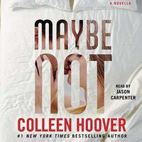 Maybe Not - Colleen Hoover
