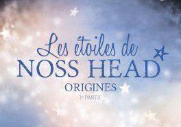 Les étoiles de Noss Head, tome 4 : Origines - première partie - Sophie Jomain