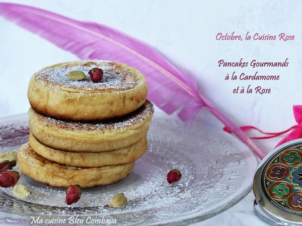 Pancakes Gourmands à la Cardamome et à la Rose #Octobre rose