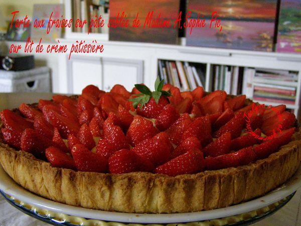 Tarte aux fraises sur pâte sablée de Madame A.Sophie Pic, sur lit de crème pâtissière  Jaclyne www.cuisineetgourmandise.fr