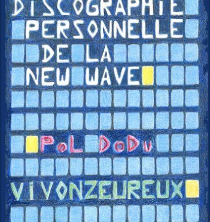 discographie personnelle de la new-wave, un français maniaque qui regroupe ses plus belles chroniques