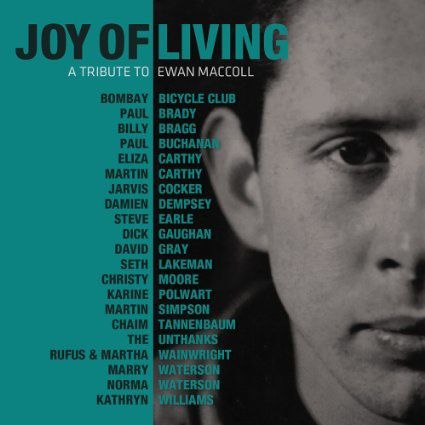 various artists joy of living, a tribute to ewan maccoll, un album-hommage à un songwriter influent et méconnu