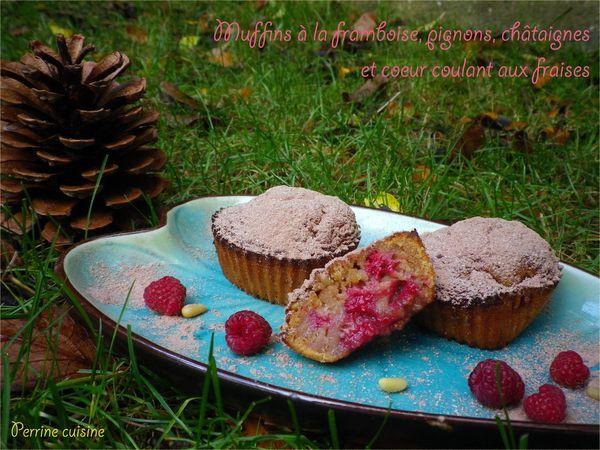 Muffins aux framboises, pignons et cœur coulant aux fraises // et un bon petit goût de châtaignes