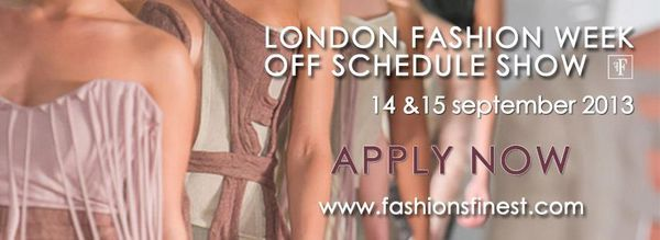 {Event} London Fashion Week Off Schedule Show -  14 - 15 September 2013
