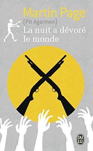 Chronique de La nuit a dévoré le monde de de Pit Agarmen (Martin Page)