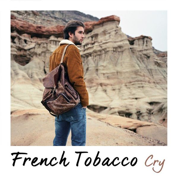 [CONCOURS] FRENCH TOBACCO : GAGNEZ SON SINGLE &quot&#x3B;CRY&quot&#x3B; !