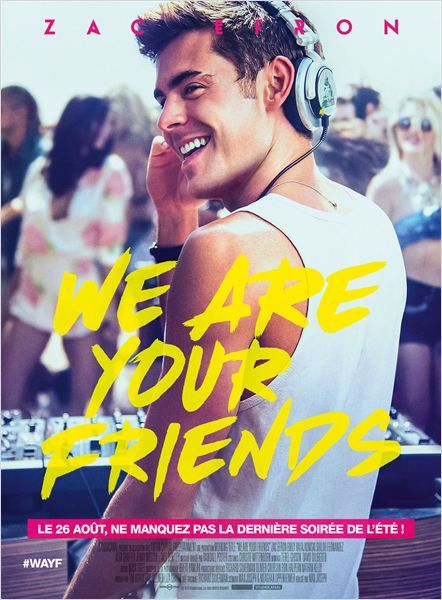 Retrouvez Zac Efron à l'affiche du film &quot&#x3B;We Are Your Friends&quot&#x3B; !