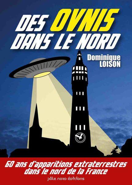 Dominique Loison vient de publier un livre sur les ovnis dans le Nord de la France