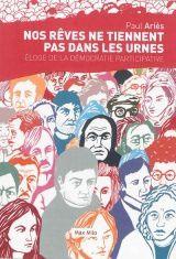 Intervention de Paul Ariès, dans le cadre du séminaire &quot&#x3B;appropriation sociale autogestion&quot&#x3B;,  sur la démocratie réelle le 28 novembre