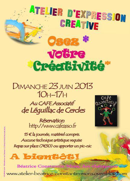 Atelier d'Expression Créative &quot&#x3B;Osez votre créativité&quot&#x3B;, au Café Associatif de Léguillac de Cercles, le 23 juin 2013