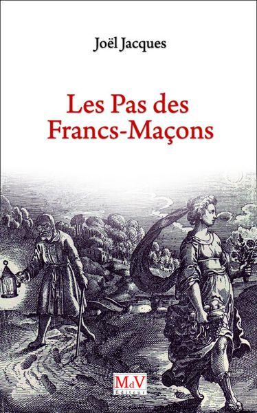 Les pas des francs-maçons de Joël Jacques (livre)