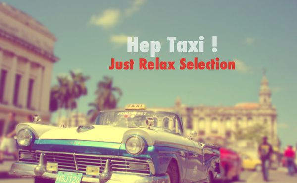 Hep Taxi.... Just Relax