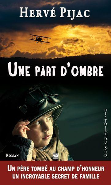 Une part d'ombre. La Grande Guerre inachevée. Hervé PIJAC.