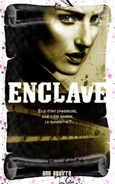 Enclave tome 1 - Ann Aguirre