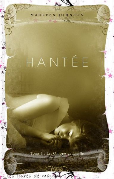 Hantée T1 - Maureen Johnson