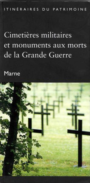 Cimetières Militaires et Monuments aux Morts de la Grande Guerre