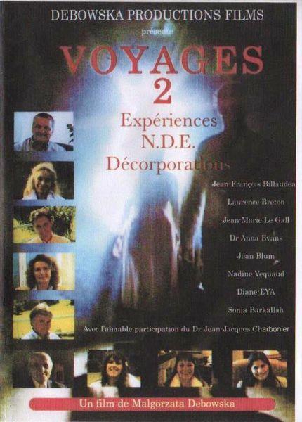DVD &quot&#x3B;VOYAGES 2&quot&#x3B;  Expériences NDE /Décorporations