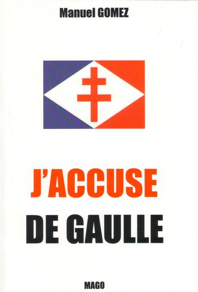 Nouvelle édition de mon livre « J'accuse De Gaulle »