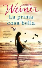 La Prima Cosa Bella - Jennifer Weiner