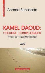 Kamel Daoud et les violeurs de Cologne par Ahmed BENSAADA