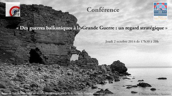 Conférence du 2 octobre 2014 - &quot&#x3B;Des guerres balkaniques à la Grande Guerre : un regard stratégique&quot&#x3B;