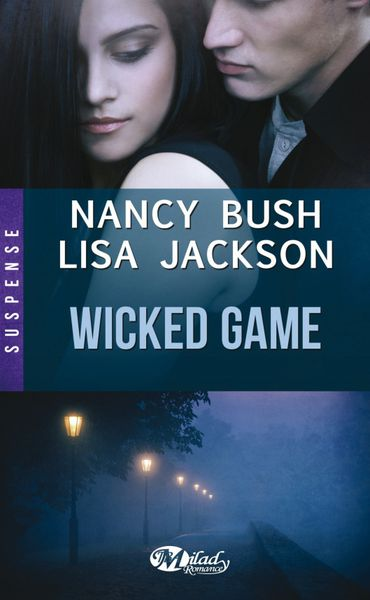 Wicked Game, Par Nancy Bush et Lisa Jackson