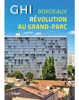 Beau livre. Architecture: Révolution au grand parc GHI Bordeaux...