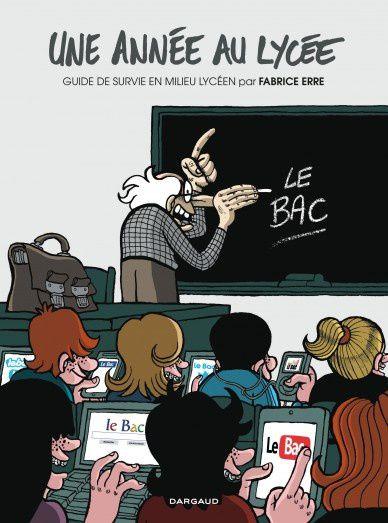 Une année au lycée de Fabrice Erre chez Dargaud.