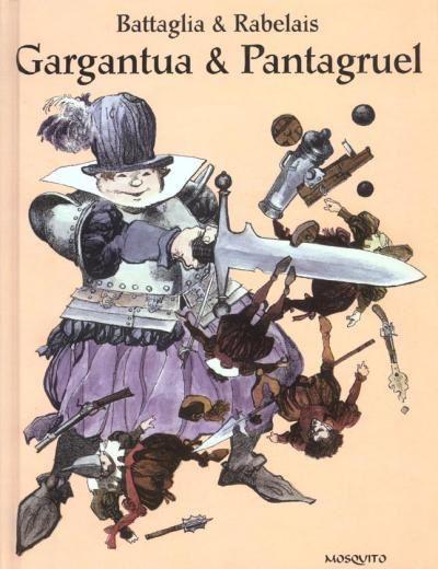 Gargantua et Pantagruel de Rabelais et Dino Battaglia chez Mosquito.
