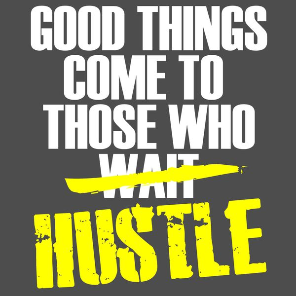 #Motivation : Welcome to the hustle !