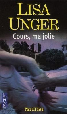 Cours, ma jolie, Lisa Unger