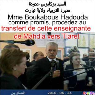 le Wali de Tiaret, Mme Boukabous Hadouda, la DE : Honorez votre promesse.