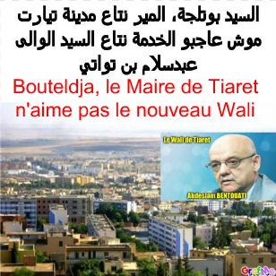 Tiaret, Bouteldja, le Maire, se rebiffe, refuse les ordres de Mr. Le Wali.